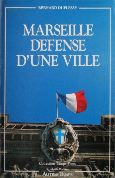 Marseille : Defense D'une Ville